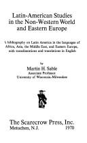 Cover of: Latin-American studies in the non-Western World and Eastern Europe | Martin Howard Sable