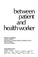 Cover of: Between patient and health worker