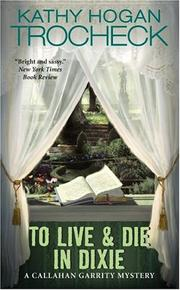 Cover of: To Live & Die in Dixie (Callahan Garrity Mysteries)