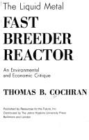 Cover of: The liquid metal fast breeder reactor by Thomas B. Cochran