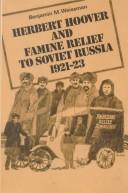 Cover of: Herbert Hoover and famine relief to Soviet Russia, 1921-1923