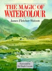 Cover of: magic of watercolor | James Fletcher-Watson