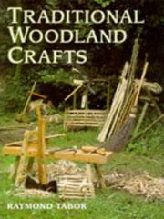 Cover of: Traditional Woodland Crafts (Batsford Woodworking Book) | Raymond Tabor
