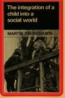 Cover of: The integration of a child into a social world | Martin P. M. Richards