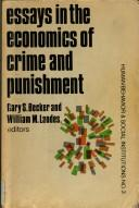 Cover of: Essays in the economics of crime and punishment
