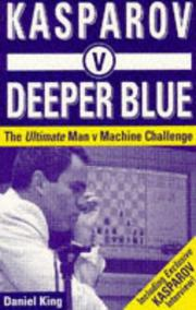 Cover of: Kasparov V Deeper Blue | Daniel King