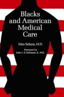 Cover of: Blacks and American medical care