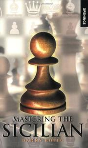 Cover of: Mastering the Sicilian (Batsford Chess Books) by Danny Kopec