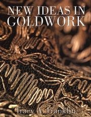 Cover of: NEW IDEAS IN GOLDWORK | Tracy A. Franklin