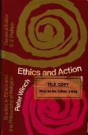 Cover of: Ethics and action. | Peter Winch