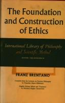 Cover of: The foundation and construction of ethics