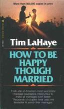 Cover of: How to be happy though married | Tim F. LaHaye