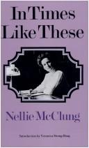 Cover of: In times like these. | Nellie L. McClung