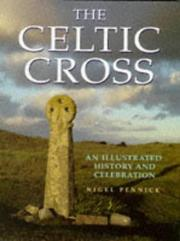 The Celtic cross by Pennick, Nigel.