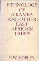 Cover of: Ethnology of A-Kamba and other East African tribes