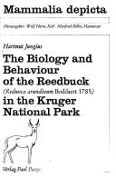 Cover of: The biology and behaviour of the reedbuck (Redunca arundinum Boddaert 1785) in the Kruger National Park. | Hartmut Jungius