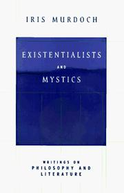 Cover of: Existentialists and Mystics: Writings on Philosophy and Literature