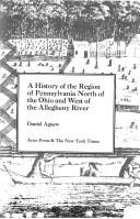 Cover of: A history of the region of Pennsylvania north of the Ohio and west of the Allegheny River