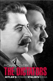 Cover of: The Dictators: Hitler's Germany, Stalin's Russia