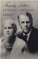 Cover of: Family letters of Robert and Elinor Frost. | Robert Frost