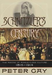 Cover of: Schnitzler's Century The Making Of Middle-class Culture 1815 - 1914