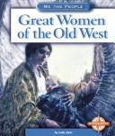 Cover of: Great women of the Old West