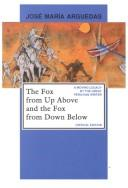 Cover of: The fox from up above and the fox from down below | JoseМЃ MariМЃa Arguedas