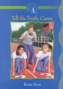 Cover of: Tell the truth, Cassie | Renee Holmes Kent