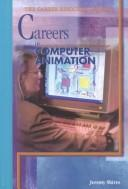 Cover of: Careers in computer animation | Jeremy Shires