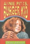 Cover of: Annie Pitts, burger kid