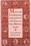 Cover of: Men of learning in Europe at the end of the Middle Ages