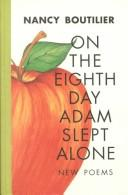 Cover of: On the eighth day Adam slept alone | Nancy Boutilier