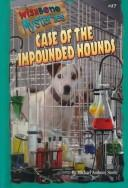 Cover of: Case of the impounded hounds