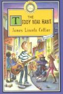 Cover of: The teddy bear habit