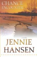 Cover of: Chance encounter | Jennie L. Hansen
