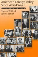 Cover of: American foreign policy since World War II | Steven W. Hook