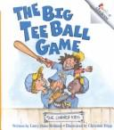Cover of: The big tee ball game | Larry Dane Brimner