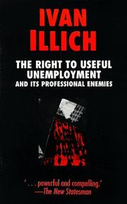 Cover of: The Right to Useful Unemployment: And Its Professional Enemies