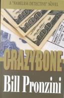 "Cover of: Crazybone: a ""nameless detective"" novel"
