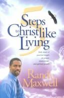 Cover of: 5 steps to Christlike living