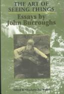 Cover of: The art of seeing things | John Burroughs
