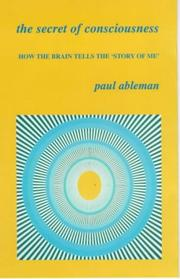 Cover of: The secret of consciousness | Paul Ableman