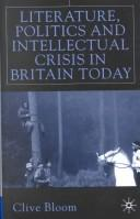 Cover of: Literature, politics, and intellectual crisis in Britain today