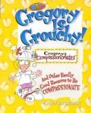 Cover of: Gregory is grouchy! | Sandy Silverthorne