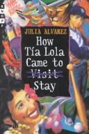 Cover of: How Tía Lola came to visit stay