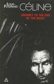Journey to the End of the Night (Voyage au bout de la nuit) by Louis-Ferdinand Céline