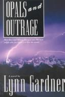 Cover of: Opals and Outrage: a novel