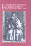 Cover of: Solomonic iconography in early Stuart England | William Carroll Tate