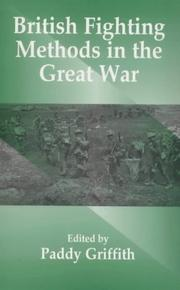 Cover of: British fighting methods in the Great War |