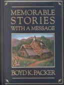 Cover of: Memorable stories with a message | Boyd K. Packer